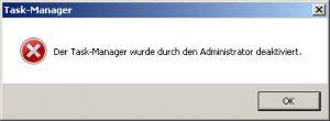 Der Taskmanager wurde durch den Administrator deaktiviert