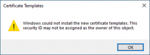 Windows could not install the new certificate template